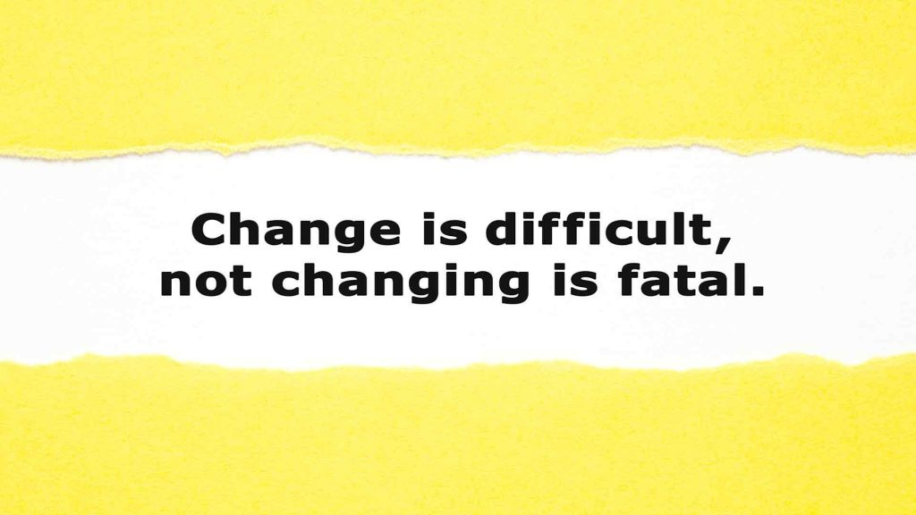 Change is possible - live happily